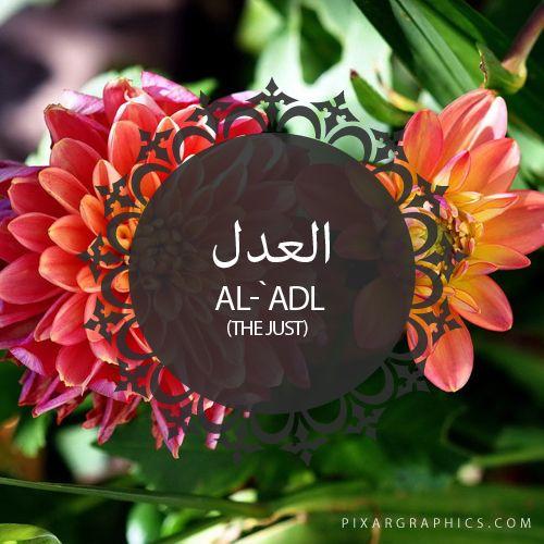 Al-`Adl,The Just-Islam,Muslim,99 Names