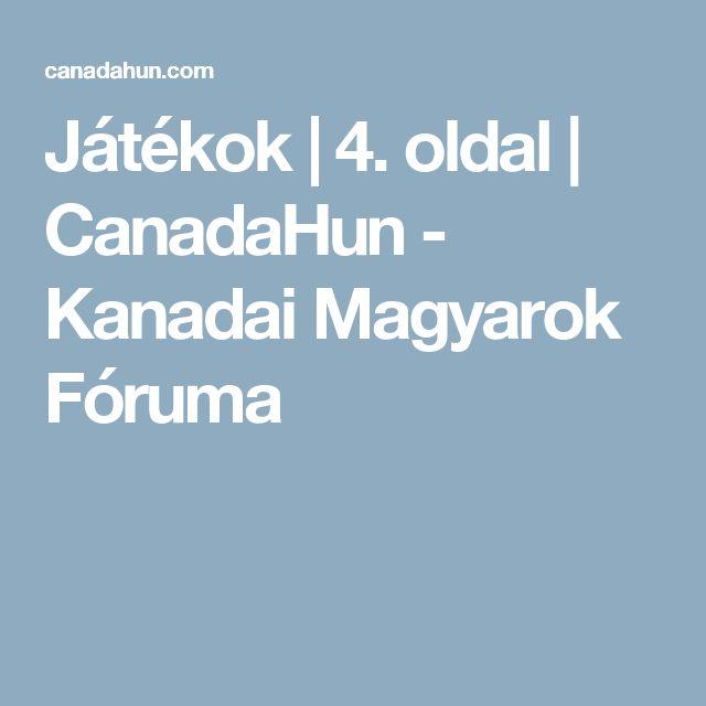 Játékok   4. oldal   CanadaHun - Kanadai Magyarok Fóruma