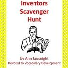 Inventors Scavenger Hunt  Students will learn about inventors and their inventions that have brought changes in communication, transportation, farmi...