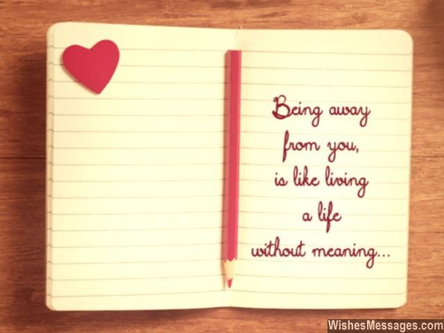 Being away from you, is like living a life without meaning... via WishesMessages.com