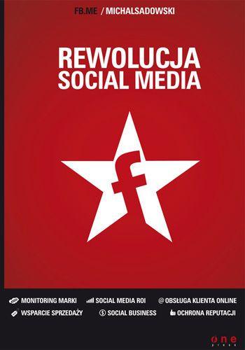 Rewolucja w Social Media - Michał Sadowski