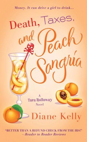 Death, Taxes, and Peach Sangria (A Tara Holloway Novel Book 4) by Diane Kelly