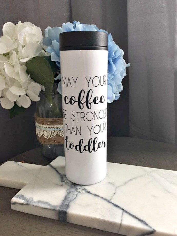 16 oz. Travel Tumbler -- Stainless Steel -- Coffee Mug --  May Your Coffee Be Stronger Than Your Toddler by TIMBERANDLACECO on Etsy https://www.etsy.com/listing/476676627/16-oz-travel-tumbler-stainless-steel