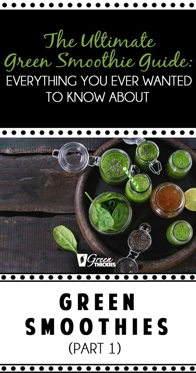 The Ultimate Green Smoothie Guide: Everything You Ever Wanted To Know About Green Smoothies (Part 1)