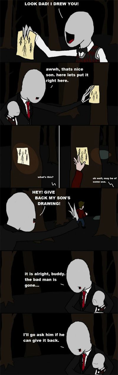 This is the truth behind the Slender game. He only wanted his son's drawing back :( now I feel all bad inside.