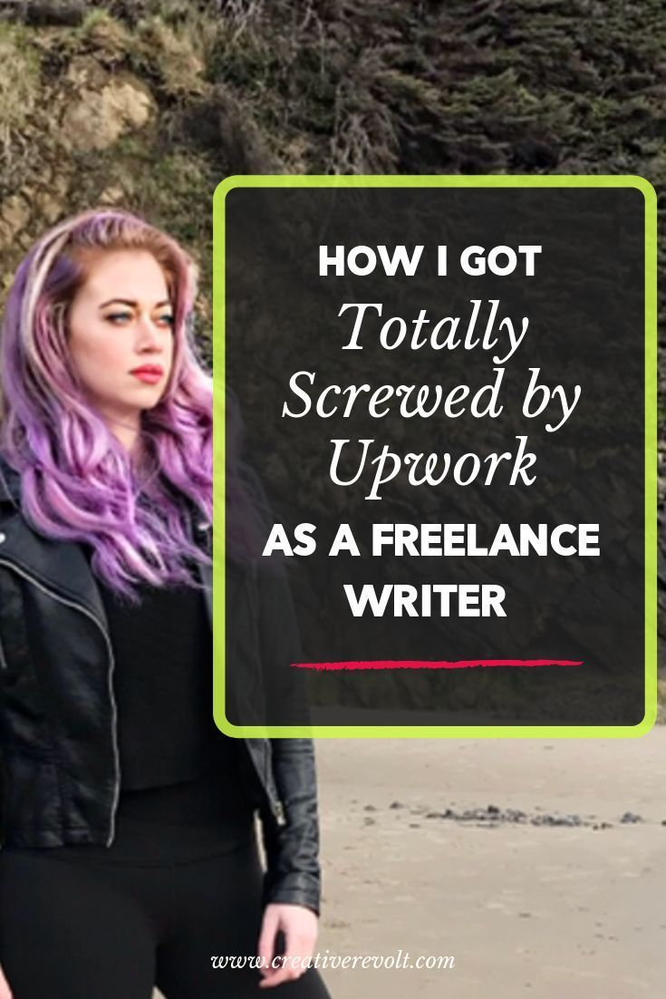 Read how I got SCREWED OVER by Upwork freelance writing