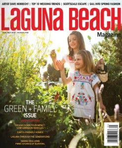 Laguna Beach Magazine The Green + Family Issue  April-May 2013 edition #laguna #beach #magazine #ocinsite #read #subscribe #green #environment #family #travel #outdoors #food #drink #fashion   http://lagunabeachmagazine.com/aprilmay-2013/
