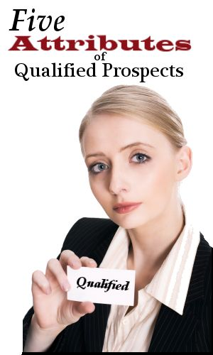 5 Attributes To Better Qualify Prospects - www.salesproblog.com