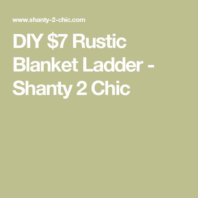 DIY $7 Rustic Blanket Ladder - Shanty 2 Chic