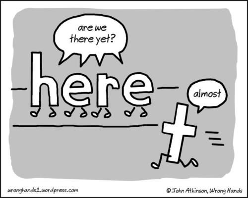 are we there yetWordplay Wednesday, Graphics Ideas, Grammar Humor, Humor I M, Nice Spinning, Grammar Nerd