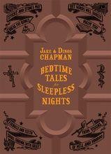 Bedtime Tales for Sleepless Nights Jake & Dinos Chapman FUEL