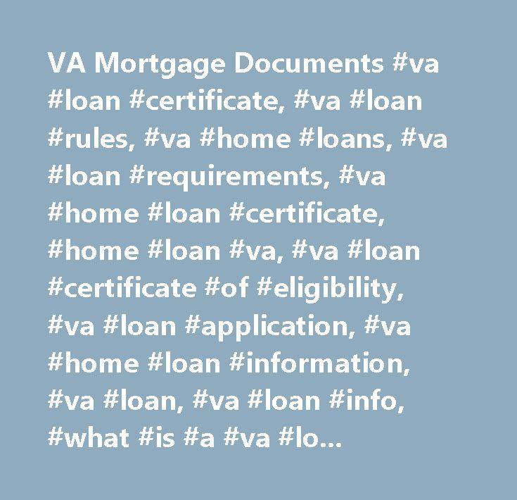 VA Mortgage Documents #va #loan #certificate, #va #loan #rules, #va #home #loans, #va #loan #requirements, #va #home #loan #certificate, #home #loan #va, #va #loan #certificate #of #eligibility, #va #loan #application, #va #home #loan #information, #va #loan, #va #loan #info, #what #is #a #va #loan, #veterans #benefits, #va #loan #eligibility, #va #home #loan, #veterans #administration, #va #loan #home, #va #loan #limits, #va #mortgage #center, #veteran #home #loans, #va #homeloans, #va…