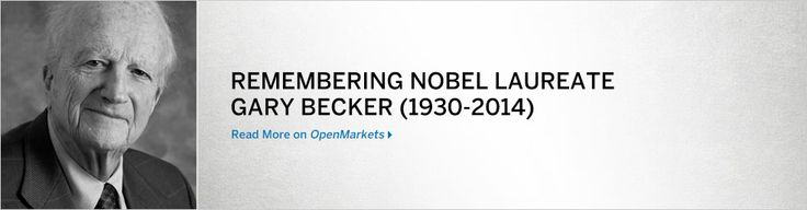 April 7, 2014: Remembering Nobel Laureate Gary Becker (1930 - 2014)