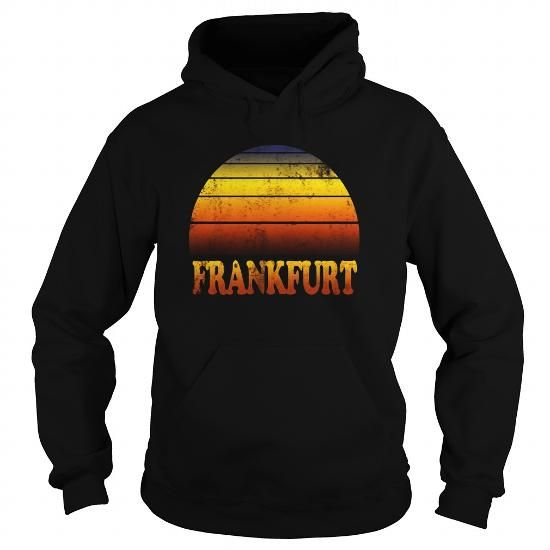 Frankfurt T Shirt Clothes Adult Teen Kids Apparel Vacation LIMITED TIME ONLY. ORDER NOW if you like, Item Not Sold Anywhere Else. Amazing for you or gift for your family members and your friends. Thank you! #apparel