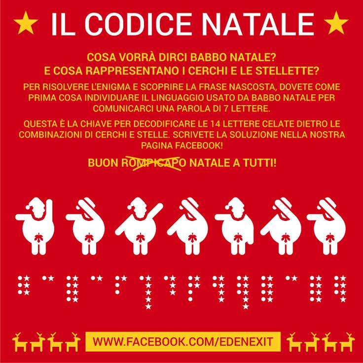 Solve the Xmas riddle! Risolvi l'enigma di Natale! https://www.facebook.com/edenexit
