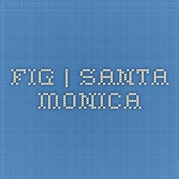 FIG | Santa Monica