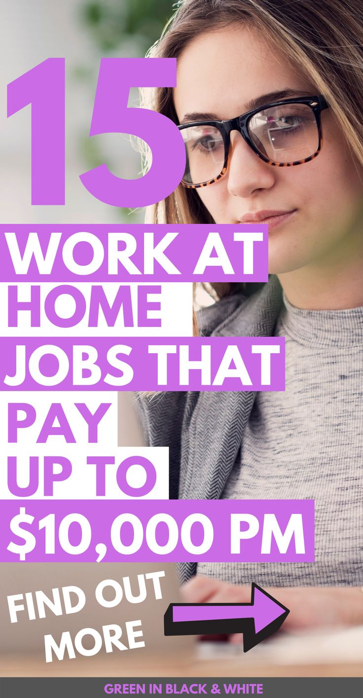 15 Work At Home Jobs That Pay Up To $10,000 per month