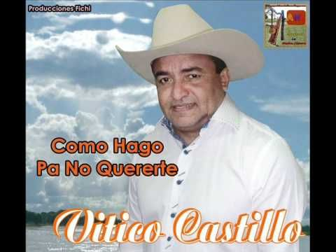 Vitico Castillo - Como Hago Pa No Quererte