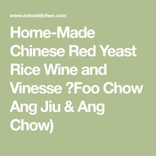 Home-Made Chinese Red Yeast Rice Wine and Vinesse (Foo Chow Ang Jiu & Ang Chow)