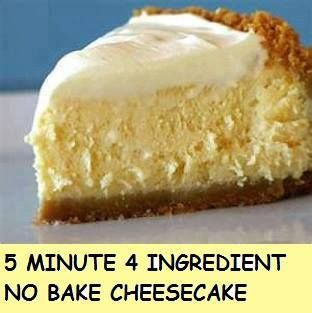 5 MINUTE 4 INGREDIENT NO BAKE CHEESECAKE Ingredients- 1 can of sweetened condensed milk 1 8 ounce (250g) tub of cool whip (whipping cream) 1/3 cup of lemon or lime juice 1 8 ounce (250g) package of cream cheese. Actually do not forget the crust- Crushed Graham crackers and a little butter patted into pie tin