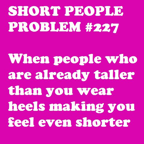 106 best Short People Problems images on Pinterest | Short ...
