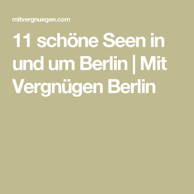 11 schöne Seen in und um Berlin | Mit Vergnügen Berlin