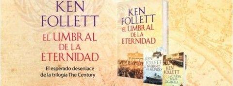 """Sorteo del Libro """"El Umbral de la Eternidad"""", de Ken Follett"""
