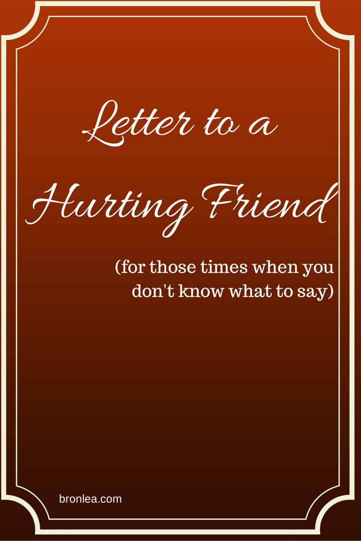Dear Friend, I am writing to you because I know you're hurting, and you know that I know you're hurting, but every time I see you I feel like all I do is add awkwardness to the pain by saying nothi...