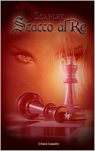 Scacco al re (Scarlet Vol. 2) di Chiara Casalini e altri, http://www.amazon.it/dp/B011CF0XGC/ref=cm_sw_r_pi_dp_pqcOvb1VSY7XR