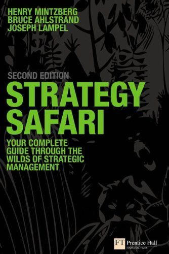 Strategy Safari: The complete guide through the wilds of strategic management (2nd Edition) by Henry Mintzberg, http://www.amazon.ca/dp/0273719580/ref=cm_sw_r_pi_dp_0T0usb0A2E7JX