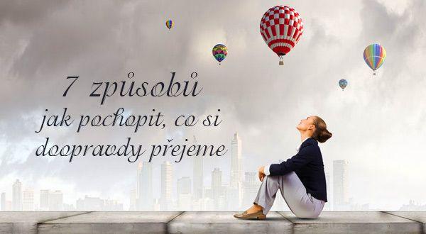 Jak pochopit, co si doopravdy přejeme | ProNáladu.cz