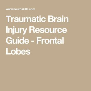 Traumatic Brain Injury Resource Guide - Frontal Lobes