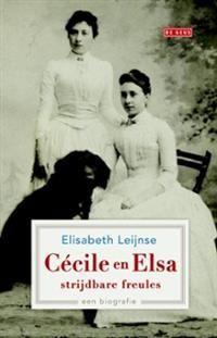 Elisabeth Leijnse - Cécile en Elsa strijdbare freules - bibliotheek.nl