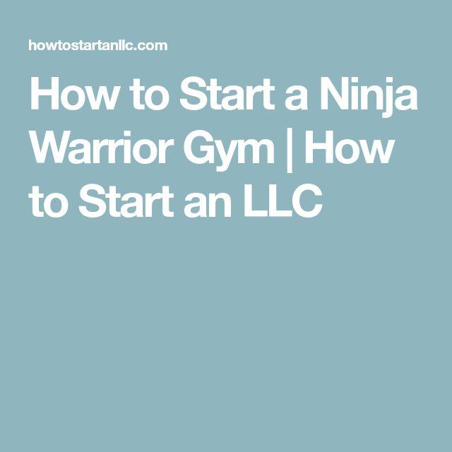 How to Start a Ninja Warrior Gym | How to Start an LLC