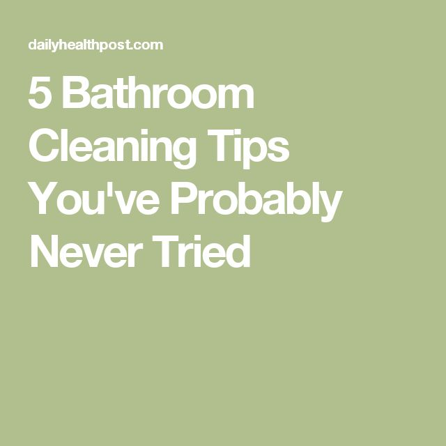 5 Bathroom Cleaning Tips You've Probably Never Tried