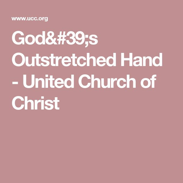 God's Outstretched Hand - United Church of Christ