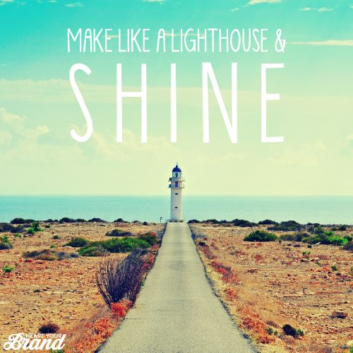 Make like a lighthouse and SHINE. #quote #selfbelief