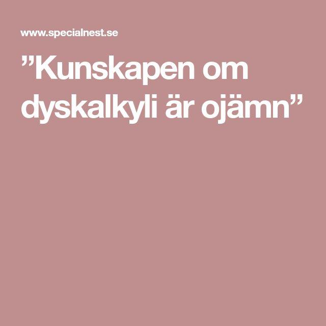 """""""Kunskapen om dyskalkyli är ojämn"""""""