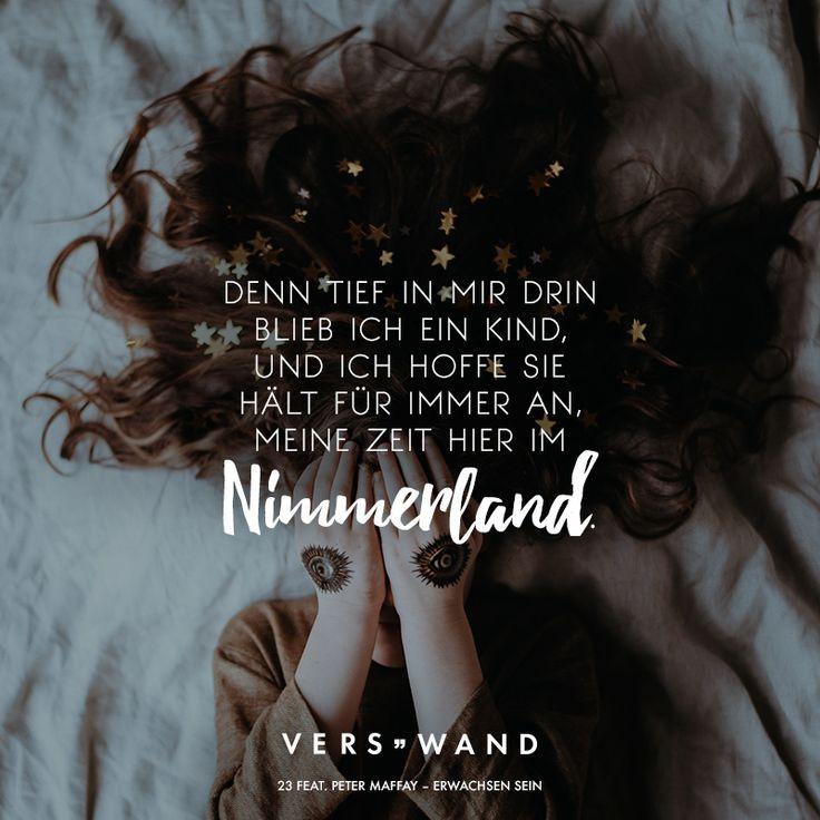 Denn tief in mir drin bleib ich ein Kind, und ich hoffe sie hält für immer an, meine Zeit hier im Nimmerland. – 23