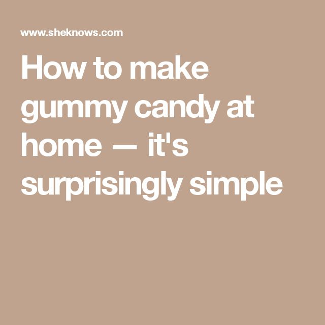 How to make gummy candy at home — it's surprisingly simple