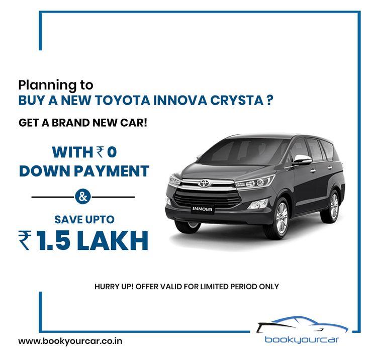 Get a Brand New Toyota Innova Crysta with Zero Down