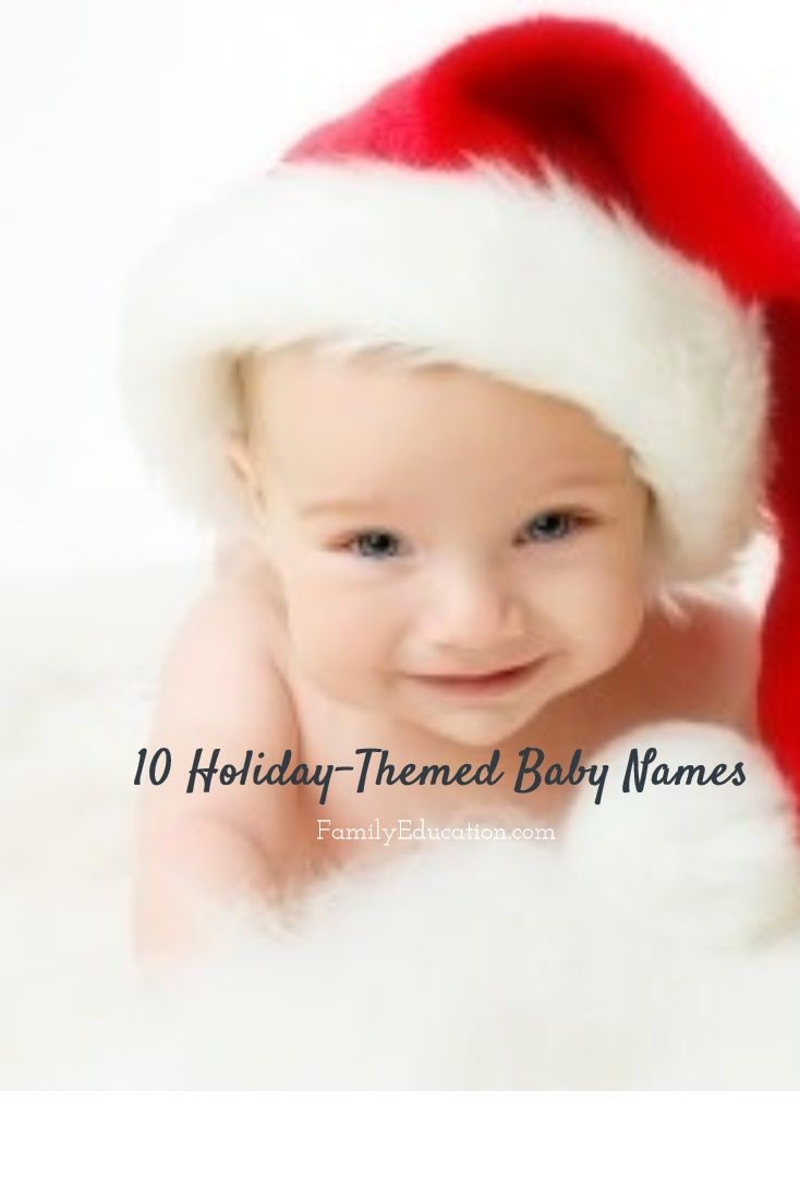 Having a Christmas baby? Find 10 holiday-inspired baby names! http://pregnancy.familyeducation.com/10-holiday-themed-baby-names.html