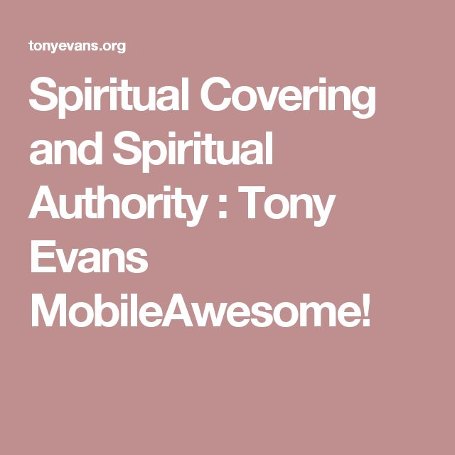 Spiritual Covering and Spiritual Authority : Tony Evans MobileAwesome!
