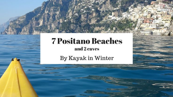 7 Positano Beaches by Kayak in winter