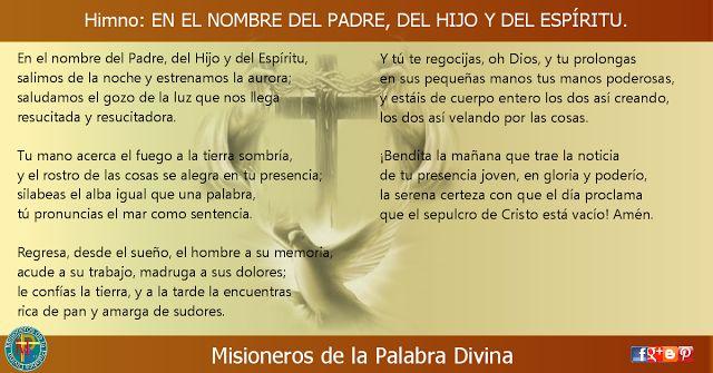 MISIONEROS DE LA PALABRA DIVINA: HIMNO LAUDES -  EN EL NOMBRE DEL PADRE, DEL HIJO Y...