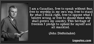 I am Canadian. John Diefenbaker