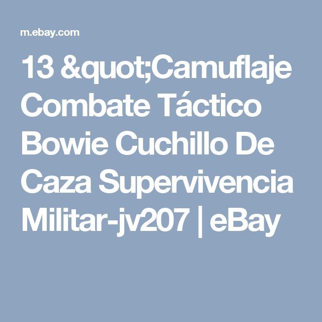 "13 ""Camuflaje Combate Táctico Bowie Cuchillo De Caza Supervivencia Militar-jv207  | eBay"