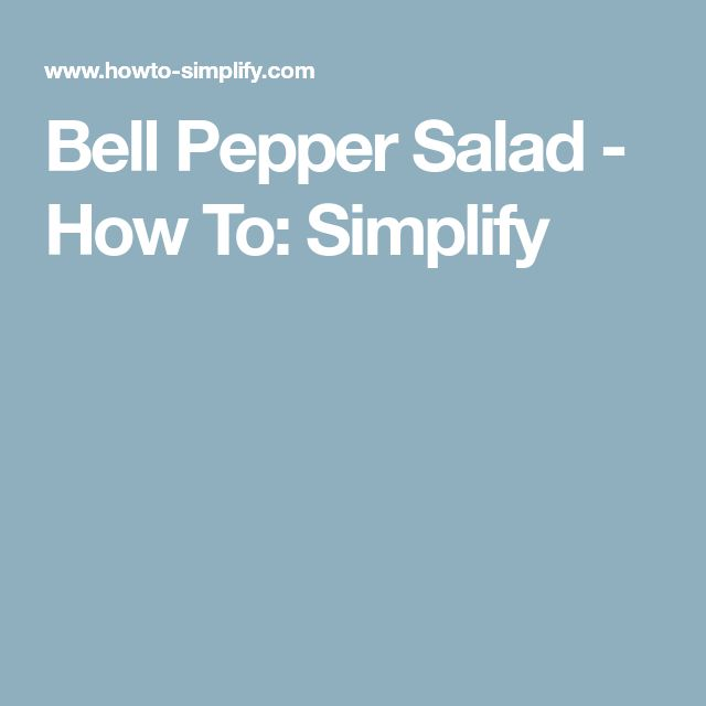 Bell Pepper Salad - How To: Simplify
