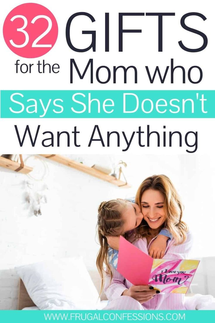 what to get the mom who doesn't want anything