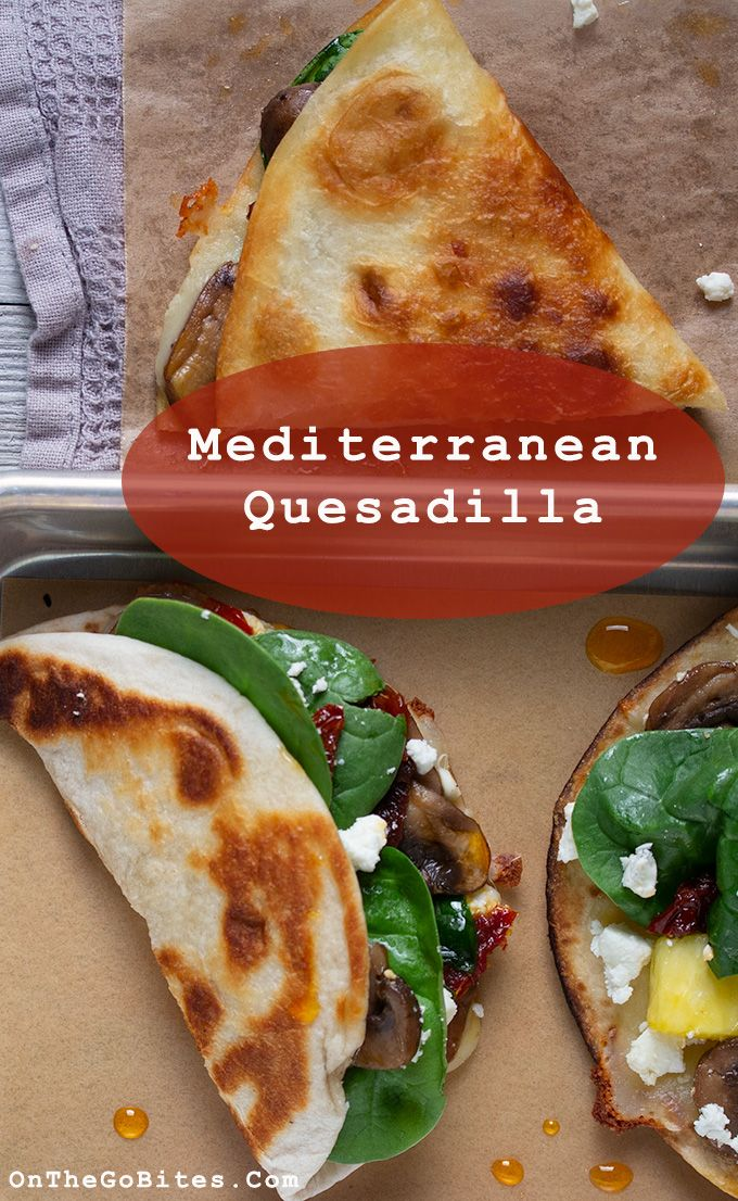 Vegetarian Quesadilla Recipe Mediterranean Style On The Go Bites Recipe Vegetarian Quesadillas Recipes Quesadilla Recipes Easy Vegetarian Quesadilla